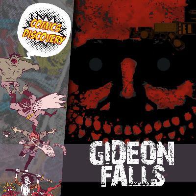 ComicsDiscovery S05E45 : Gideon Falls