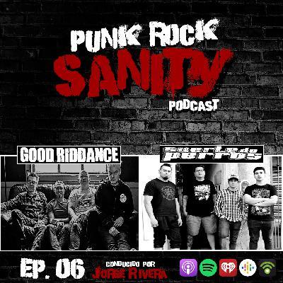 Punk Rock Sanity - Episodio #06 - Good Riddance / Suerte de Perros