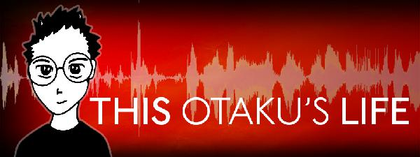 ThisOtakusLife (Show #394) patreon