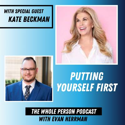 Putting Yourself First With Kate Eckman