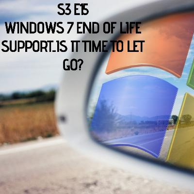 End of Life for WIndows 7, ...Is it time to move onto Windows 10?