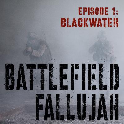 Battlefield Fallujah - Ep 1. Blackwater