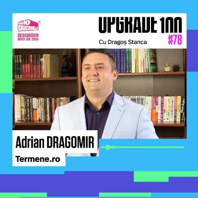 "#78 DIGITALIZAREA DATELOR PUBLICE. Business intelligence ""Made in Romania"" cu Adrian Dragomir, TERMENE.ro"