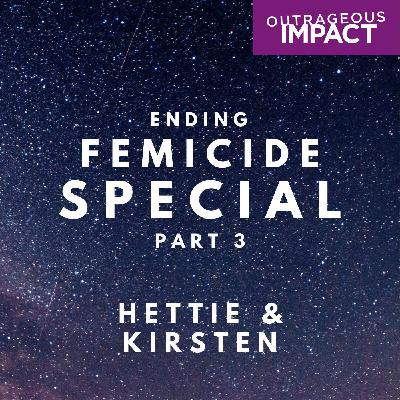 Ending Femicide - the legacy of violence