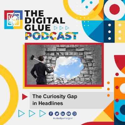 EP: 17 - The Curiosity Gap in Headlines