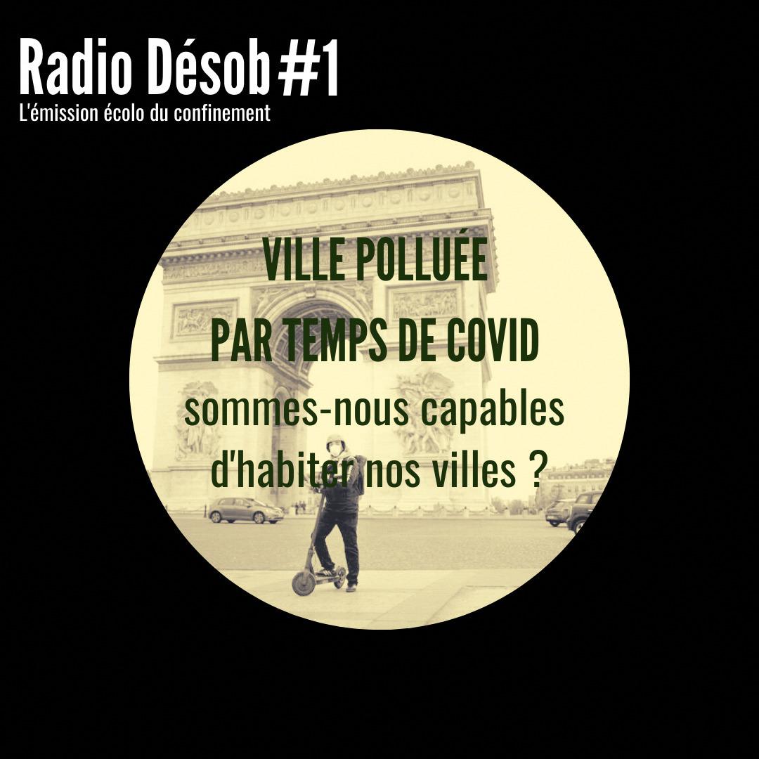 Ville polluée par temps de Covid - Radio Désob #1