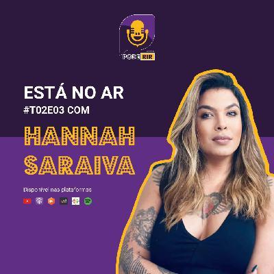3: Pode Rir com Hannah Saraiva.