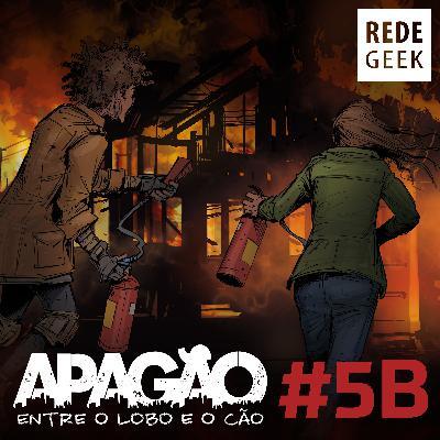 APAGÃO - episódio 5B