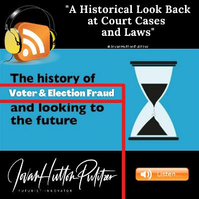 Historical Look Back Court Cases Voter And Election Fraud