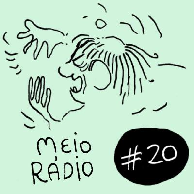 MEIO RÁDIO #20 – A maldição do Coroinha