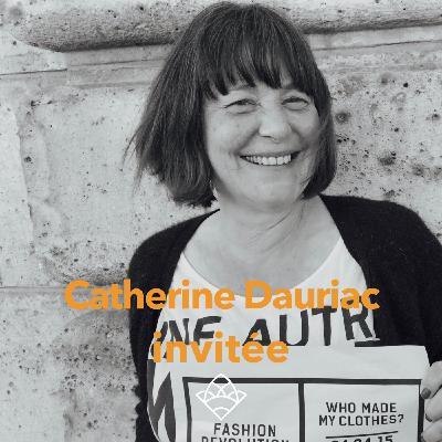 (invité 38) Catherine Dauriac, coordinatrice nationale de Fashion Revolution France