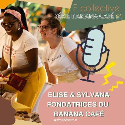 #9 SÉRIE BANANA CAFÉ - Ep 1 - Elise et Sylvana fondatrices du Banana Café (Lille)