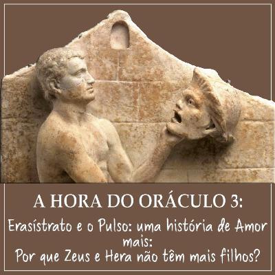 A Hora do Oráculo #3 - Erasístrato e o Pulso: uma História de Amor