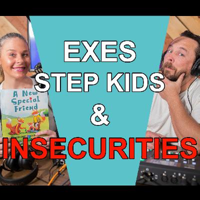 Blended Life EP. 76: Exes, Step Kids & Insecurities