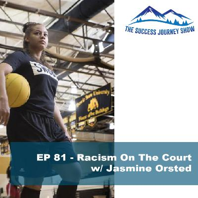 EP 81 - Racism On The Court  w/ Jasmine Orsted