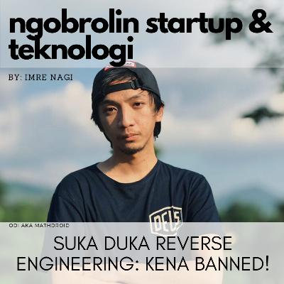 Eps. 30 - Suka Duka Reverse Engineering: Kena Banned! Bareng Mathdroid