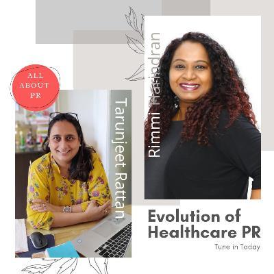 Ep 4 : Evolution of Healthcare PR