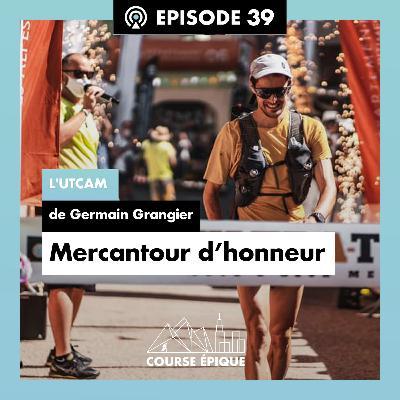 """#39 """"Mercantour d'honneur"""", l'UTCAM de Germain Grangier"""