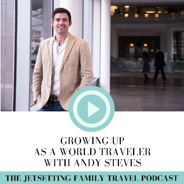 Growing Up As a World Traveler with Andy Steves