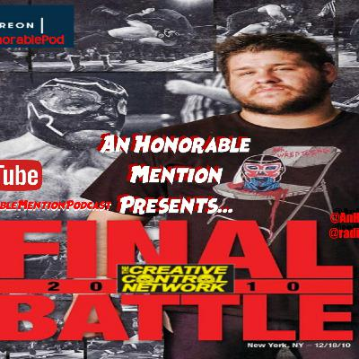 Episode 145: Final Battle 2010 (Sponsored by Patreon.com/AnHonorablePod)