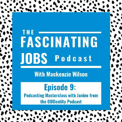 9. Podcasting Masterclass with Janine Mercer from the ODDentity Podcast