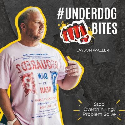 #UnderdogBites: Stop Overthinking, Start Problem Solving with Jayson Waller