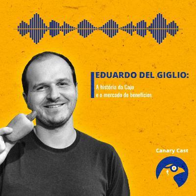 A história da Caju e o mercado de benefícios, com Eduardo del Giglio