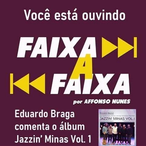 Eduardo Braga apresenta Jazzin' Minas Vol. 1