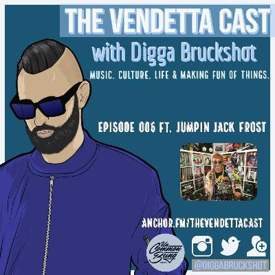 Vendetta Cast EP 006 w/ Jumpin Jack Frost