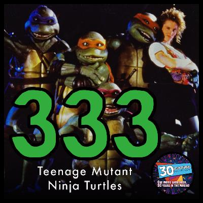 """Episode #333: """"I Love Being A Turtle!""""   TMNT (1990)"""