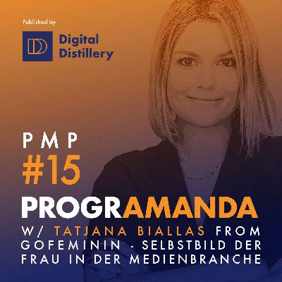 PMP#15 w/ Tatjana Biallas from Gofeminin - Selbstbild der Frau in der Medienbranche