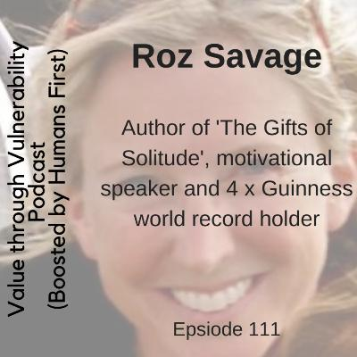 Episode 111 - Roz Savage, Author of the 'Gifts of Solitude,' motivational speaker and 4 x Guinness record world record holder