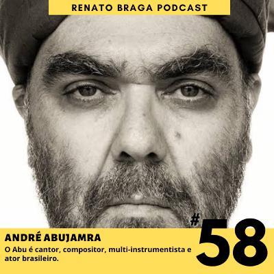 EP58 - Entrevista com André Abujamra