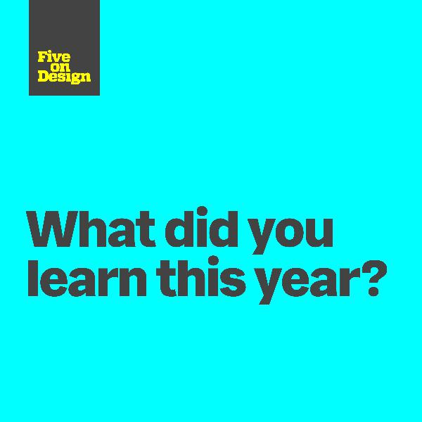 What did you learn this year?