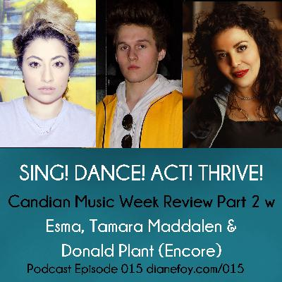Canadian Music Week Review Part 2 with Esma, Tamara Maddalen, Encore