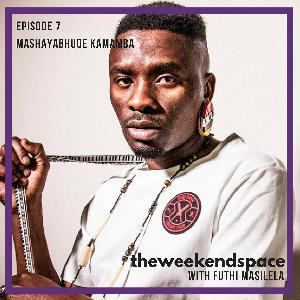 Episode 7 ft. Mashayabhuqe Kamamba