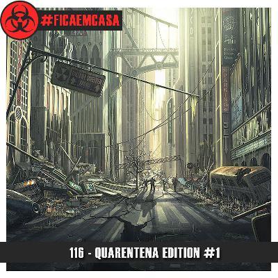 Doublecast 116 - Quarentena Edition #1