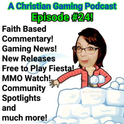 A Christian Gaming Podcast 24: Jesus Simulator? Blizzard passes out crowns! Gaming News! New Games! Free Games! Community Spotlight and More!