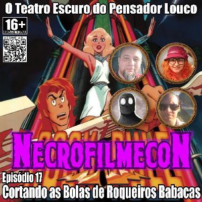 NecrofilmecoN 17 - Cortando as Bolas de Roqueiros Babacas