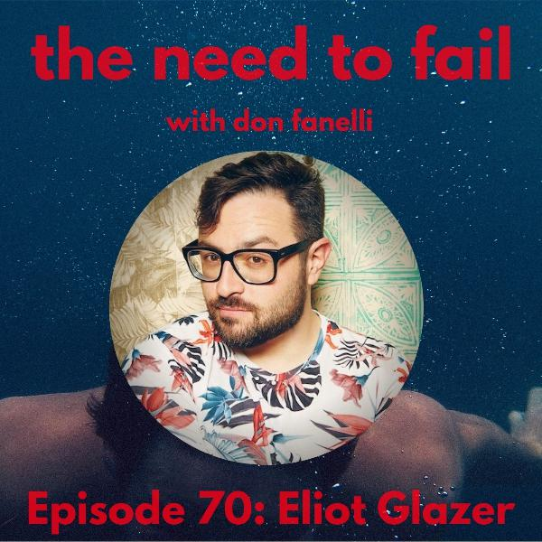 Episode 70: Eliot Glazer