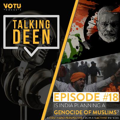 Ep 18: Is India Planning a Genocide of Muslims?