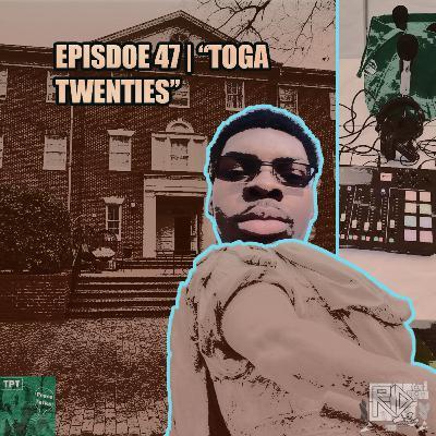 """Episode 47   """"Toga Twenties"""""""