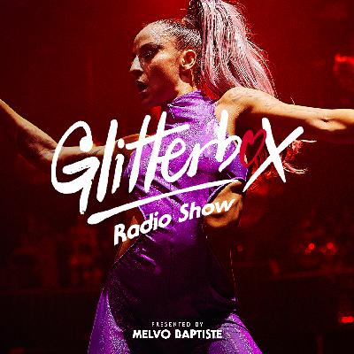 Glitterbox Radio Show 203: Presented By Melvo Baptiste