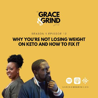 S1 Ep. 12 - Why You're Not Losing Weight on Keto and How to Fix It