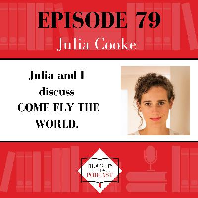 Julia Cooke - COME FLY THE WORLD