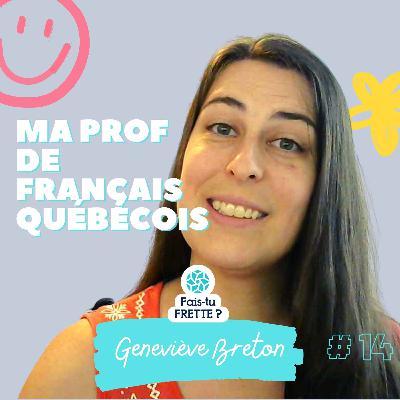 #14 - Ma prof de français québécois - Geneviève Breton
