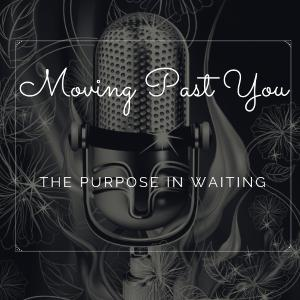 The Purpose in Waiting
