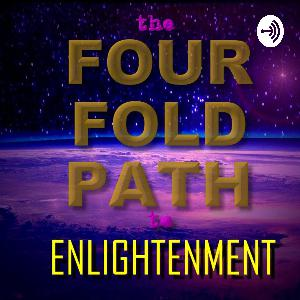 Mystical Meditation: The Four Fold Path-Episode 2