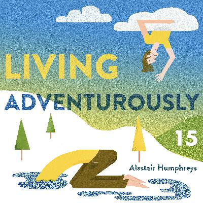 """""""What is it that I want?"""" - an Adventure with a Raft and a Piano. Living Adventurously 15"""