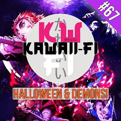 EP 68: Halloween Special - Anime and Demons!